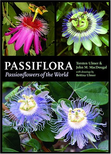 Passiflora : Passionflowers of the World