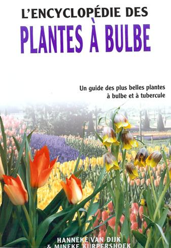 les livres l 39 encyclop die des plantes bulbes hanneke van dijk et mineke kurpershoek. Black Bedroom Furniture Sets. Home Design Ideas